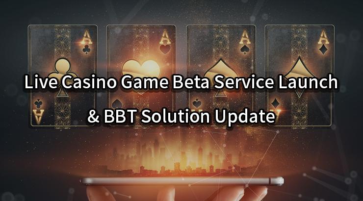 BlockBall Live Casino Game Beta Service Launch & BBT Solution Update.