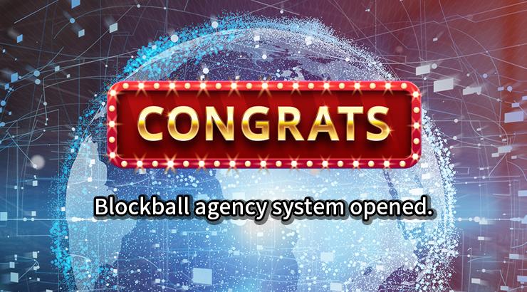 Blockball agency system opened.