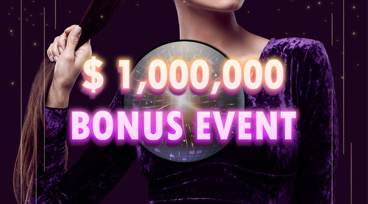 $1,000,000 welcome Event & FREE OF CHARGE bonus